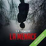La menace   S. K. Tremayne