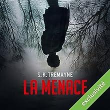 La menace | Livre audio Auteur(s) : S. K. Tremayne Narrateur(s) : Virginie Méry