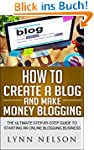 How to Create A Blog And Make Money B...