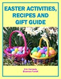 img - for Easter Activities, Recipes and Gift Guide (Holiday Entertaining Book 20) book / textbook / text book
