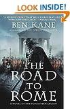 The Road to Rome: A Novel of the Forgotten Legion (Forgotten Legion Chronicles)