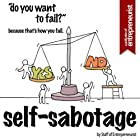 Self-Sabotage: Do You Want To Fail? Because That's How You Fail Hörbuch von  Staff of Entrepreneurist Gesprochen von: TJ Thomas