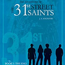 The Eno: The Adventures of the 31st Street Saints, Book 1 (       UNABRIDGED) by Lynnie McKinstry Narrated by Mike Chrisman