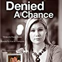 Denied a Chance: How Gun Control Helped a Stalker Murder My Husband (       UNABRIDGED) by Nicole Goeser Narrated by Ann M. Thompson