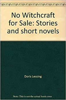 Doris lessing no witchcraft for sale essay