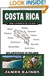 Costa Rica: The Complete Guide: Eco-a...