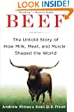 Beef: The Untold Story of How Milk, Meat, and Muscle Shaped the World