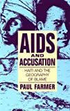 AIDS and Accusation: Haiti and the Geography of Blame (Comparative Studies of Health Systems and Medical Care) (0520083431) by Farmer, Paul