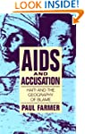 AIDS and Accusation: Haiti and the Ge...