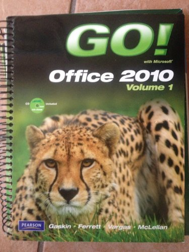 GO! With Microsoft Office 2010, Vol. 1, and Student...