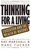 Thinking For A Living: Education And The Wealth Of Nations (0465085571) by Marshall, Ray