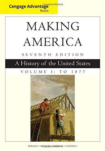 Cengage Advantage Books: Making America, Volume 1 To 1877: A History of the United States (Cengage Advantage Edition) (Making America Berkin Miller compare prices)