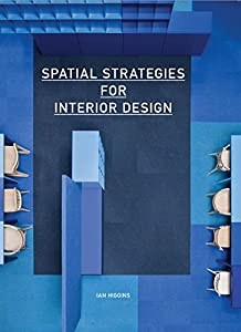 Spatial Strategies for Interior Design by Laurence King