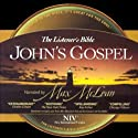 The Listener's Bible: John's Gospel (       UNABRIDGED) by Fellowship for the Performing Arts Narrated by Max McLean