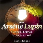 Herlock Sholmès arrive trop tard (Arsène Lupin 7) | Maurice Leblanc