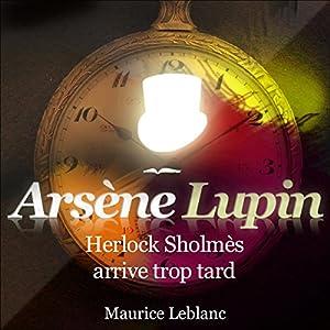 Herlock Sholmès arrive trop tard (Arsène Lupin 7) | Livre audio