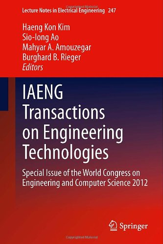 Iaeng Transactions On Engineering Technologies: Special Issue Of The World Congress On Engineering And Computer Science 2012 (Lecture Notes In Electrical Engineering)