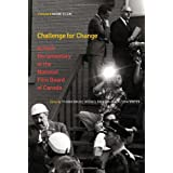 Challenge for Change: Activist Documentary at the National Film Board of Canadaby Thomas Waugh