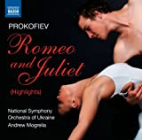Prokofiev: Romeo And Juliet Highlights (National Symphony Orchestra of Ukraine/ Andrew Mogrelia) (Naxos: 8.572928) National Symphony Orchestra of Ukraine