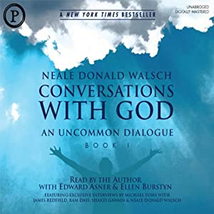 Conversations with God: An Uncommon Dialogue, Book 1, Volume 1 | [Neale Donald Walsch]