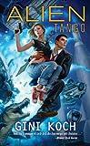 "Alien Tango: Alien Novels, Book Two (Katherine ""Kitty"" Katt 2)"