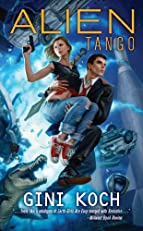 Alien Tango: Alien Novels, Book 2