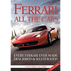 Ferrari: All the Cars: Every Ferrari Ever Made Described and Illustrated