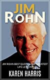 Jim Rohn: Jim Rohn Best Quotes and Greatest Lessons (successful habits, successful people, success motivation, business ethics, motivational quotes, business ... best quotes, greatest lessons, motivation)