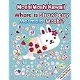 MoshiMoshiKawaii: Where Is Strawberry Mermaid Moshi?