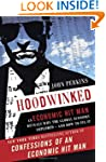 Hoodwinked: An Economic Hit Man Revea...