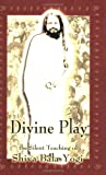 Divine Play, the Silent Teaching of Shivabalayogi