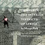 Travels in the Interior Districts of Africa | Mungo Park,Kate Ferguson Marsters