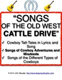 Cowboy Songs of the Old West Cattle Drive | Songs of the Cattle Trail and Cow Camp