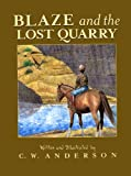 Blaze and the Lost Quarry (Billy and Blaze Books) (068971775X) by Anderson, C.W.