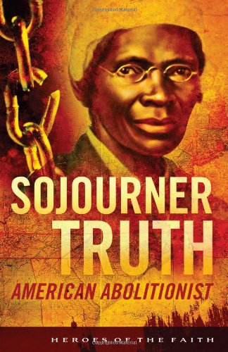 Sojourner Truth (Heroes of the Faith)