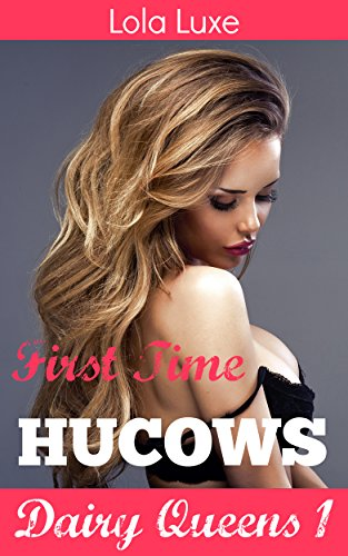 first-time-hucows-unlimited-special-dairy-queens-serial-book-1