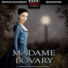 Madame Bovary Audiobook by Gustave Flaubert Narrated by Kate Petrie
