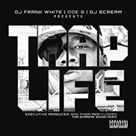 Trap Life (DJ Frank White & DJ Scream Present) [Explicit]