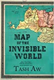 Map of the Invisible World Tash Aw