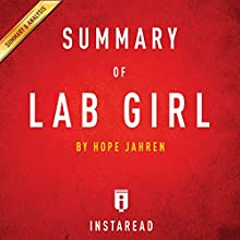 Summary of Lab Girl: by Hope Jahren | Includes Analysis Audiobook by  Instaread Narrated by Sam Scholl