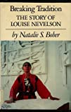 img - for Breaking Tradition: The Story of Louise Nevelson book / textbook / text book