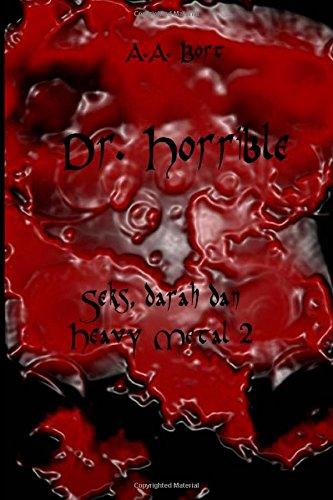 Dr. Horrible Seks, darah dan Heavy Metal 2