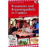 Brauereien und Brauereigasthöfe in Franken: Alle Braustätten, Biere, Museen und Bierfeste