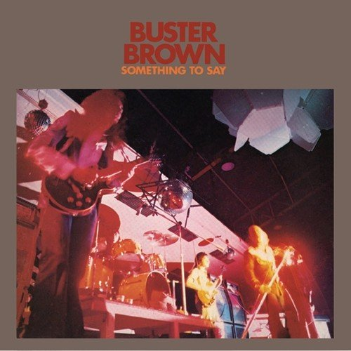 Vinilo : BUSTER BROWN - Something To Say