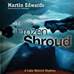 The Frozen Shroud: A Lake District Mystery, Book 7 (       UNABRIDGED) by Martin Edwards Narrated by John Lee