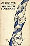 The Death Notebooks (Phoenix Living Poets Series) (0701121246) by Sexton, Anne