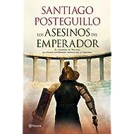 Los asesinos del emperador: El ascenso de Trajano, el primer emperador hispano de la Historia (Novela histórica...