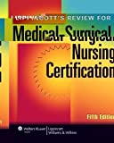 Lippincotts Review for Medical-Surgical Nursing Certification (LWW, Springhouse Review for Medical-Surgical Nursing Certification)