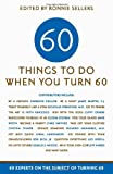 img - for By Ronnie Sellers - Sixty Things to Do When You Turn Sixty (8/31/09) book / textbook / text book