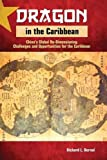 img - for Dragon in the Caribbean: China's Global Re-Dimensioning - Challenges and Opportunities for the Caribbean book / textbook / text book